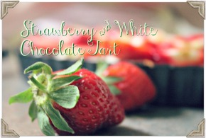 Strawberry and White Chocolate Tart